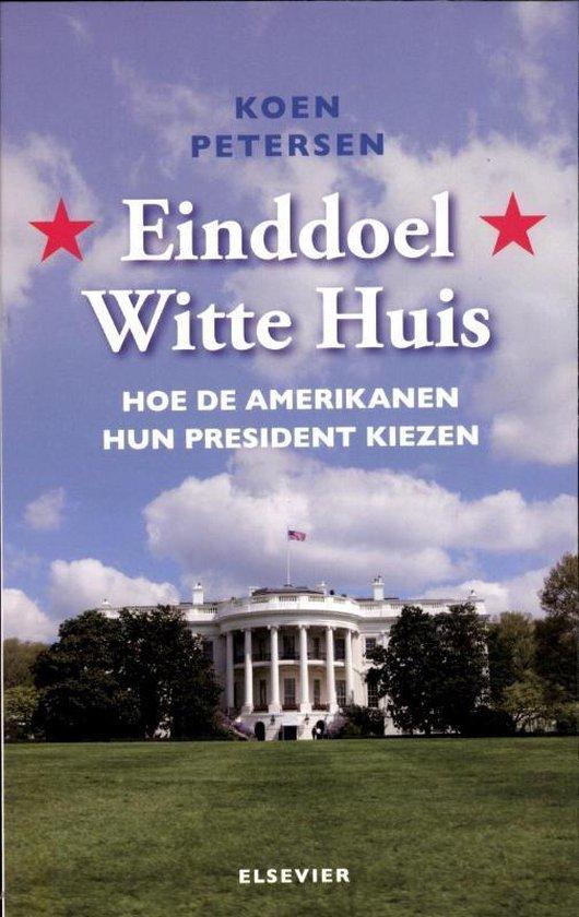 Boek cover Einddoel Witte Huis van Koen Petersen (Paperback)