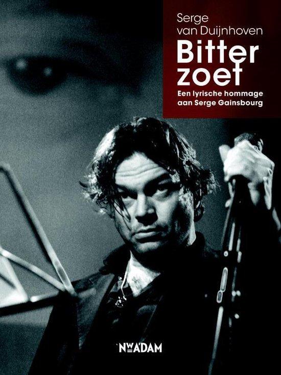 Bitterzoet. Een lyrische hommage aan Serge Gainsbourg - Serge van Duijnhoven |