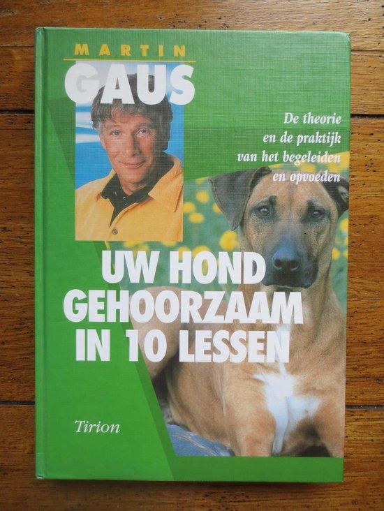 Uw Hond Gehoorzaam In 10 Lessen + Werkschrift - Martin Gaus |