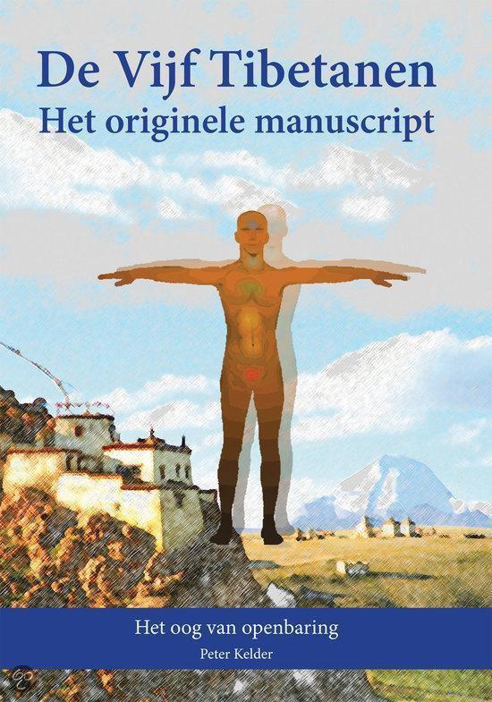 De Vijf Tibetanen - Het Originele Manuscript - Peter Kelder |