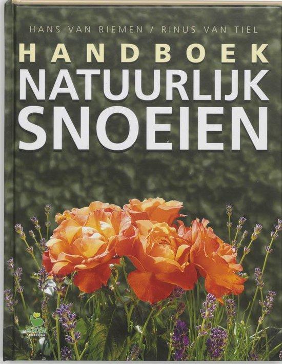 Handboek Natuurlijk Snoeien - H. van Biemen |