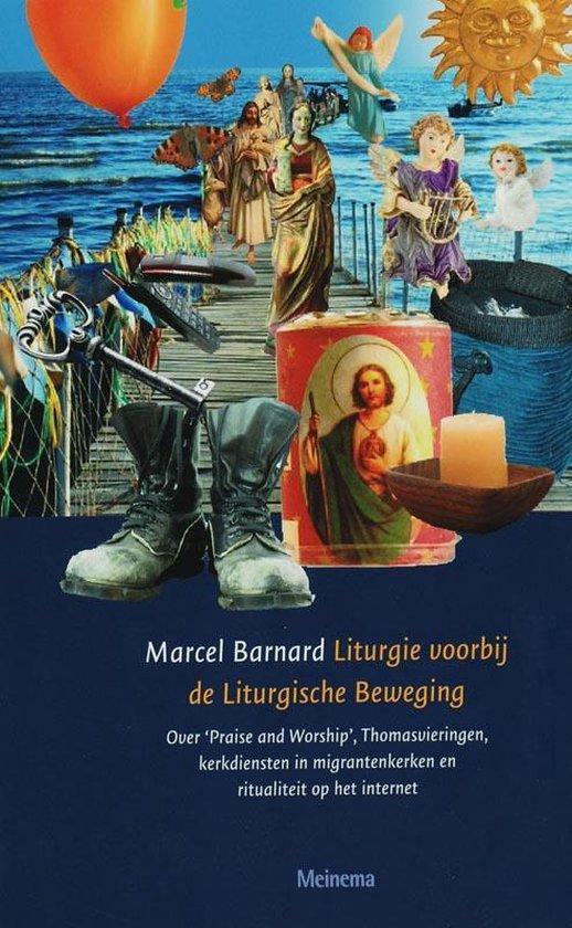 Liturgie voorbij de Liturgische Beweging - M. Barnard |