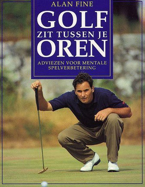 Golf Zit Tussen Je Oren - Alan Fine pdf epub