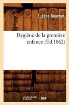 Hygiene de la premiere enfance (Ed.1862)