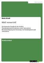 HIAT versus GAT: Ein kritischer Vergleich der beiden Transkriptionskonventionen unter besonderer Berücksichtigung der Trennung von Transkription und A