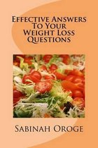 Effective Answers to Your Weight Loss Questions