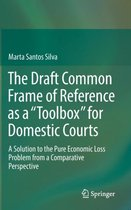 The Draft Common Frame of Reference as a  Toolbox  for Domestic Courts