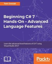 Beginning C# 7 Hands-On – Advanced Language Features