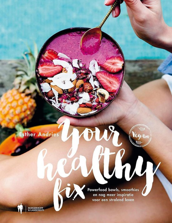 Your Healthy Fix - Esther Andries | Fthsonline.com