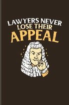 Lawyers Never Lose Their Appeal