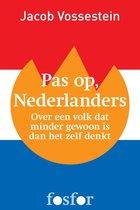 Pas op, Nederlanders