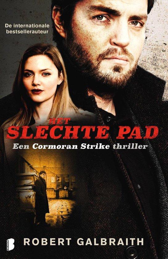 Boek cover Cormoran Strike 3 - Het slechte pad van Robert Galbraith (Onbekend)