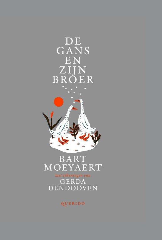 De gans en zijn broer - Bart Moeyaert |