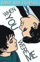 When You Were Me (Robert Rodi Essentials)