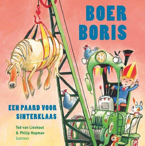 Boek cover Boer Boris  -   Boer Boris, een paard voor Sinterklaas van Ted van Lieshout (Hardcover)