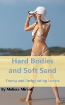 Hard Bodies and Soft Sand: Young and Invigorating Lovers
