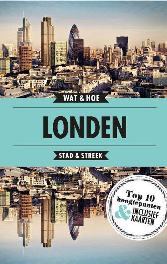 Wat & Hoe Reisgids - Londen - Wat & Hoe Stad & Streek |