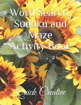 Word Search, Sudoku and Maze Activity Book