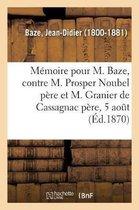 Memoire a consulter et consultation pour M. Baze, contre M. Prosper Noubel pere