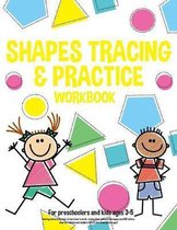 Shapes tracing & practice workbook For preschoolers and kids ages 3-5