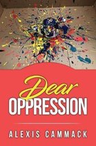 Dear Oppression