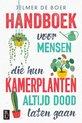 Handboek voor mensen die hun kamerplanten altijd dood laten gaan