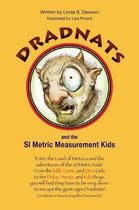 Dradnats and the SI Metric Measurement Kids