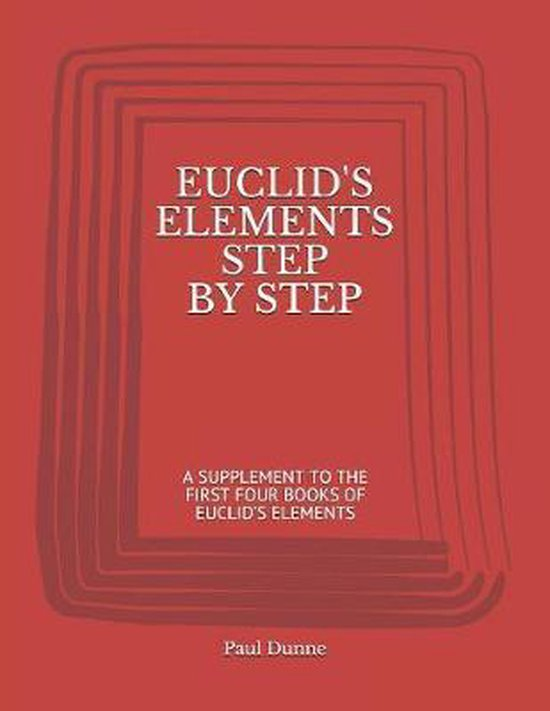 Euclid's Elements Step by Step