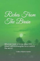Riches From The Brain