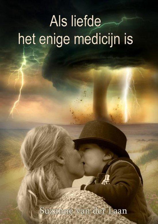 Als liefde het enige medicijn is - Suzanne van der Laan  