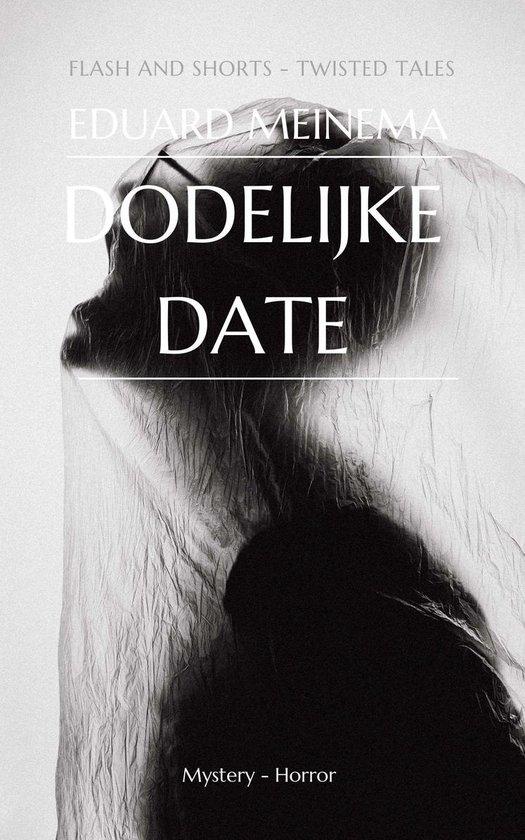 Dodelijke Date - Eduard Meinema |