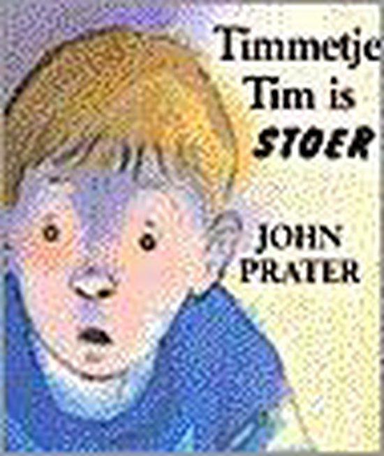 Timmetje Tim Is Stoer - John Prater |