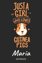 Just A Girl Who Loves Guinea Pigs - Maria - Notebook