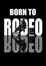 Born To Rodeo