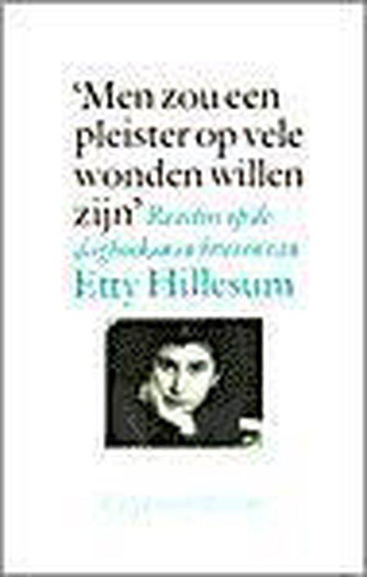 'Men zou een pleister op vele wonden willen zijn' - Etty Hillesum |