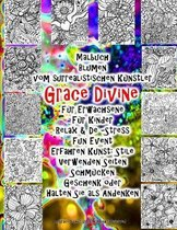 Malbuch Blumen vom surrealistischen K nstler Grace Divine F r Erwachsene F r Kinder Relax & De -Stress Fun Event Erfahren Kunst