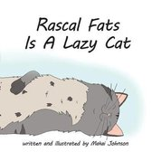 Rascal Fats is a Lazy Cat