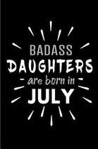 Badass Daughters Are Born In July