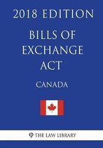 Bills of Exchange Act (Canada) - 2018 Edition