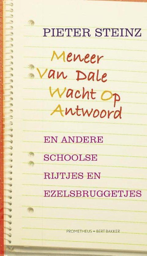 Meneer Van Dale Wacht Op Antwoord en andere schoolse rijtjes en ezelsbruggetjes - Pieter Steinz |