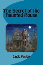 The Secret of the Haunted House