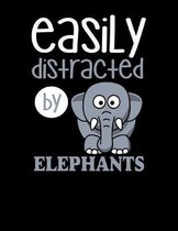 Easily Distracted By Elephants