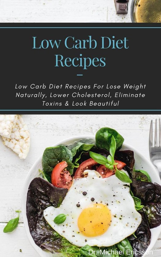 Omslag van Low Carb Diet Recipes: Low Carb Diet Recipes For Lose Weight Naturally, Lower Cholesterol, Eliminate Toxins & Look Beautiful