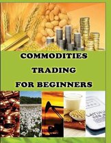 Commodities Trading for Beginners