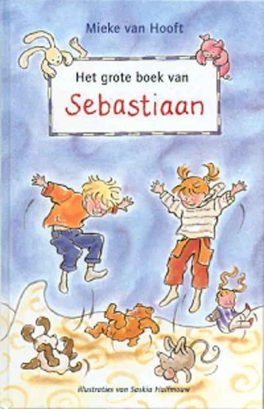 Het grote boek van Sebastiaan - Mieke van Hooft  