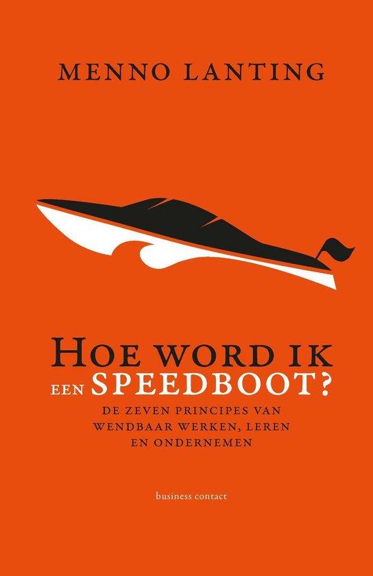 Hoe word ik een speedboot? - Menno Lanting |