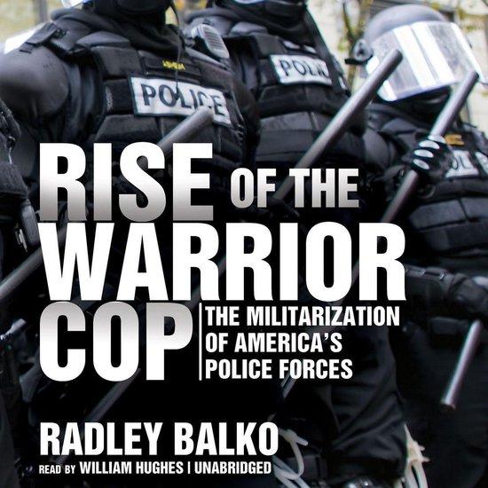 Boek cover Rise of the Warrior Cop van Radley Balko (Onbekend)