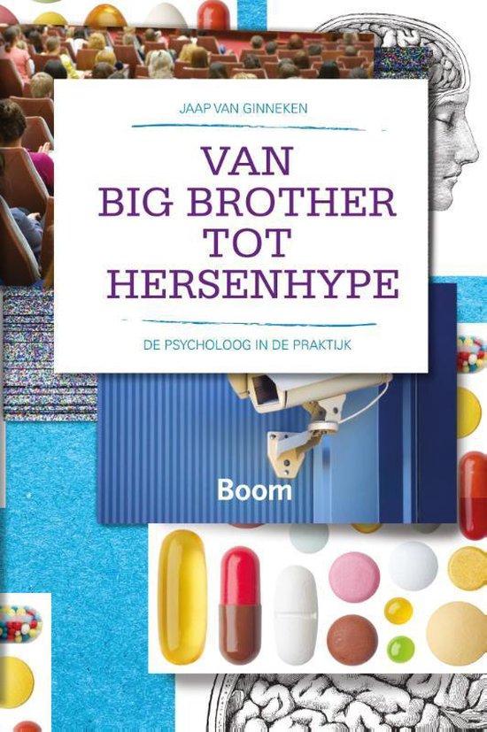 Van big brother tot hersenhype - Jaap van Ginneken |