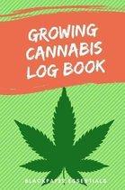 Growing Cannabis Log Book