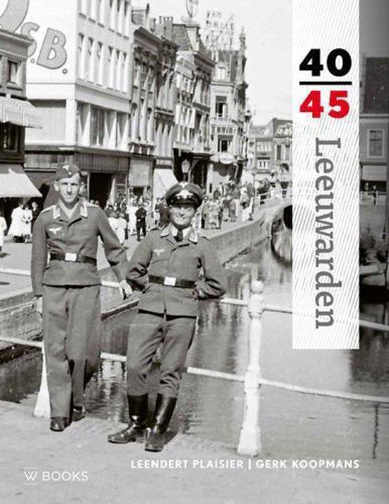 Reeks 40-45 - Leeuwarden 40-45 - Leendert Plaisier |